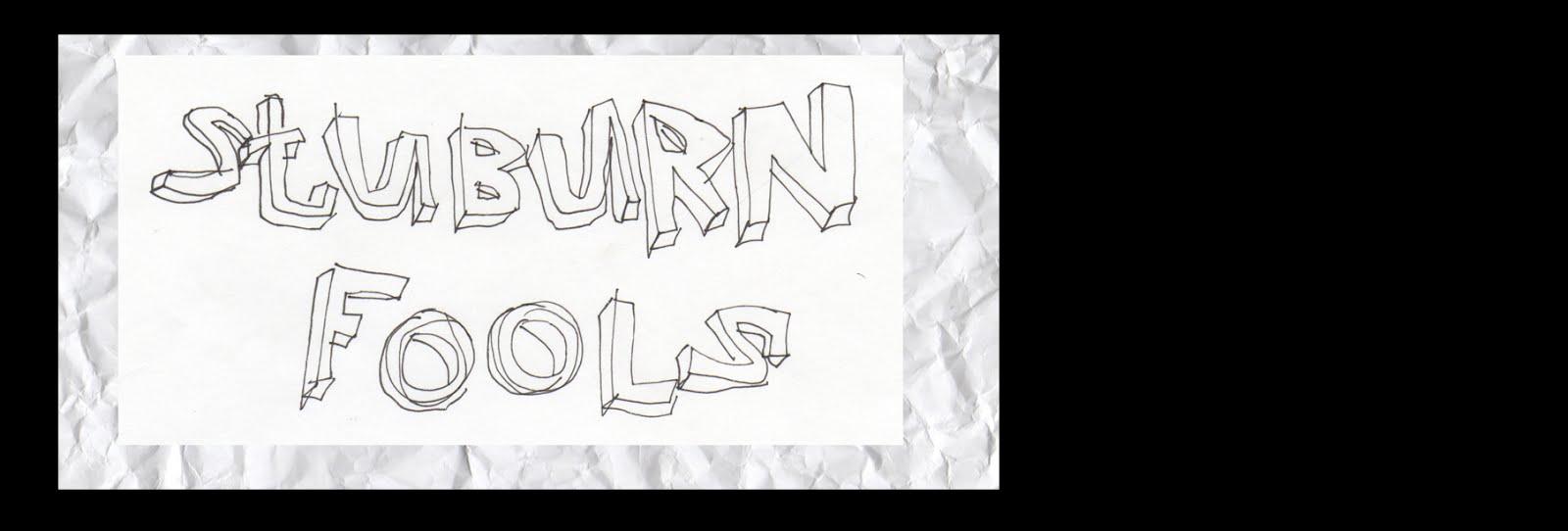 Stuburn Fools