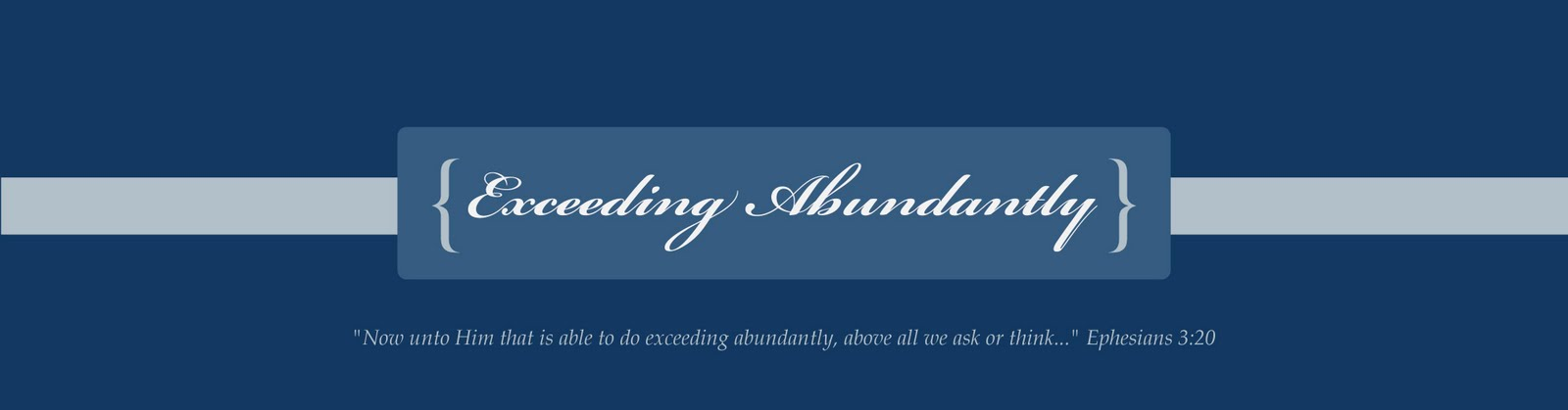 Exceeding Abundantly