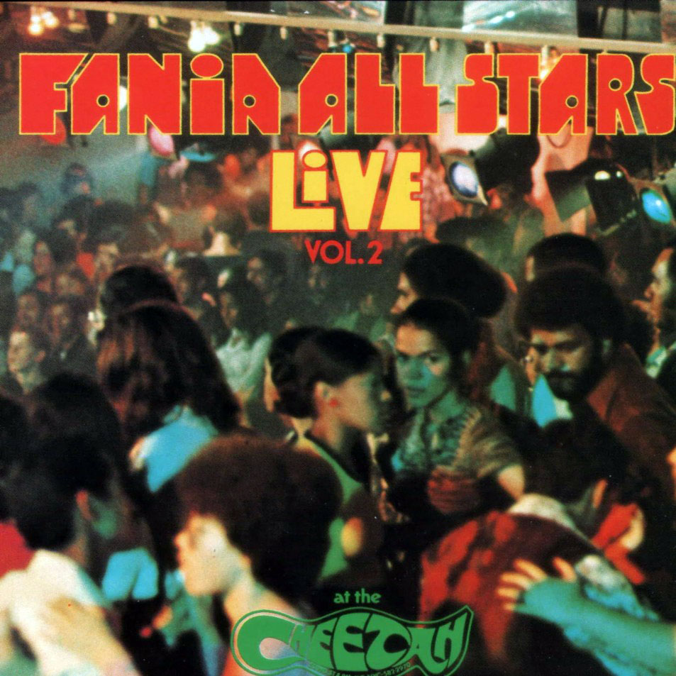 Fania All Stars - Live At The Cheetah Vol. 2