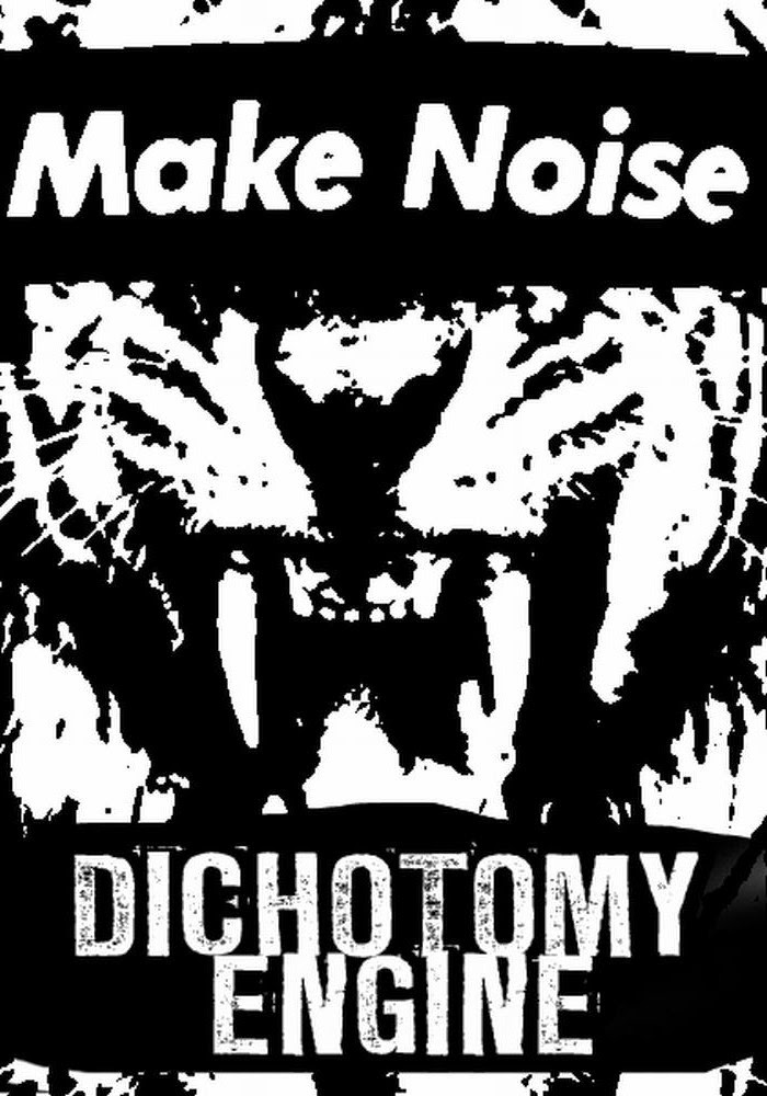Dichotomy Engine Make Noise