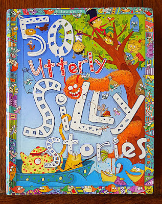 50 Utterly Silly Stories book Review (age 7+)