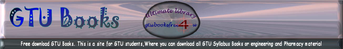 Free Download GTU Books | GTU Material | GTU Papers  | GTU Paper | GTU Syllabus | Engineering Books