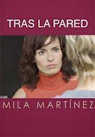 http://algoinesperat.blogspot.com.es/2013/10/tras-la-pared-mila-martinez.html