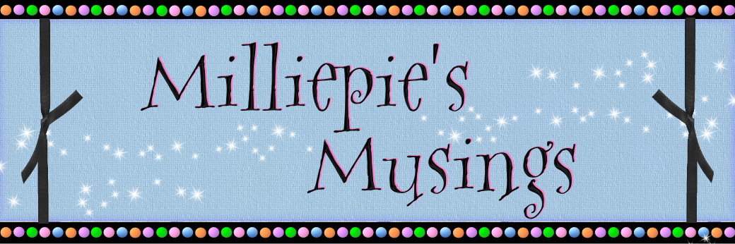 Milliepie's Musings
