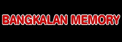BANGKALAN MEMORY