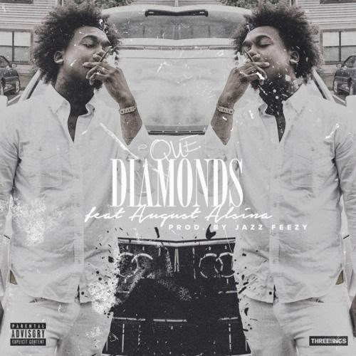 Que Ft. August Alsina - Diamonds