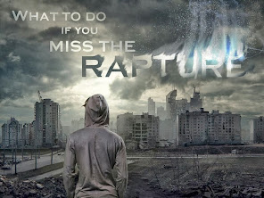 What To Do If You Miss The RAPTURE?