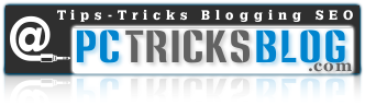 PC Tips &amp; Tricks, SEO Tutorials, Blogger Gadgets.