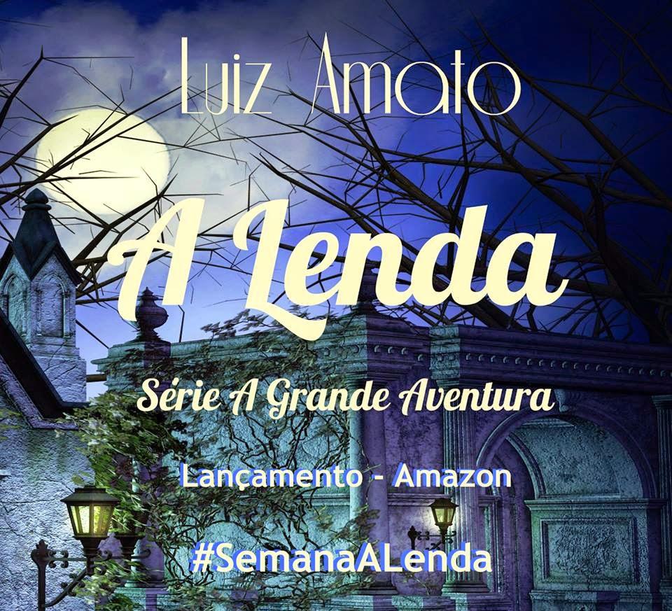 Livro, A Lenda, série, A Grande Aventura, Luiz Amato, trilogia, capa, sinopse, mistério, aventura