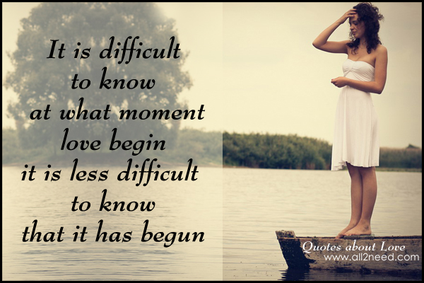 what moment love begin in love quotes and sayings