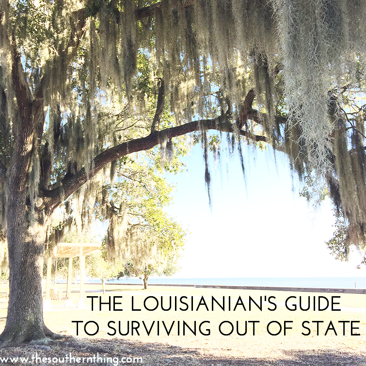 The Louisianian's Guide to Surviving out of State