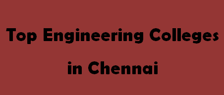 Top Engineering Colleges in Chennai 2014-2015