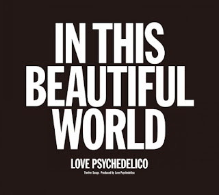 LOVE PSYCHEDELICO - In This Beautiful World