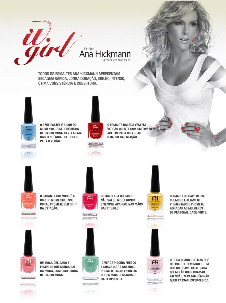 Esse é o conceito da coleção de esmaltes Ana Hickmann It Girl, que se  inspirou no universo dessas garotas para nomear suas cores. Preço médio de  R 3,89 cada ... b9f965ce03