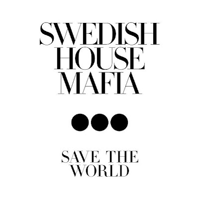 Swedish House Mafia - Save The World Tonight Lyrics