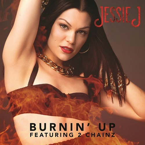 Jessie J new video Burnin' Up Feat. 2 Chainz