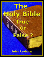 The Holy Bible:  True or False?