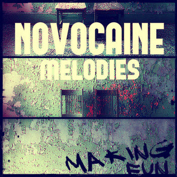 "NOVOCAINE MELODIES ""Making Fun"""