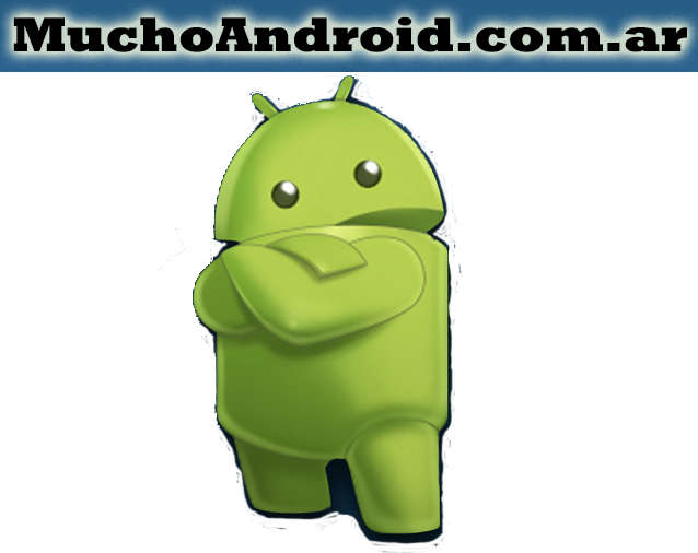 --^^-- Mucho Android --^^--