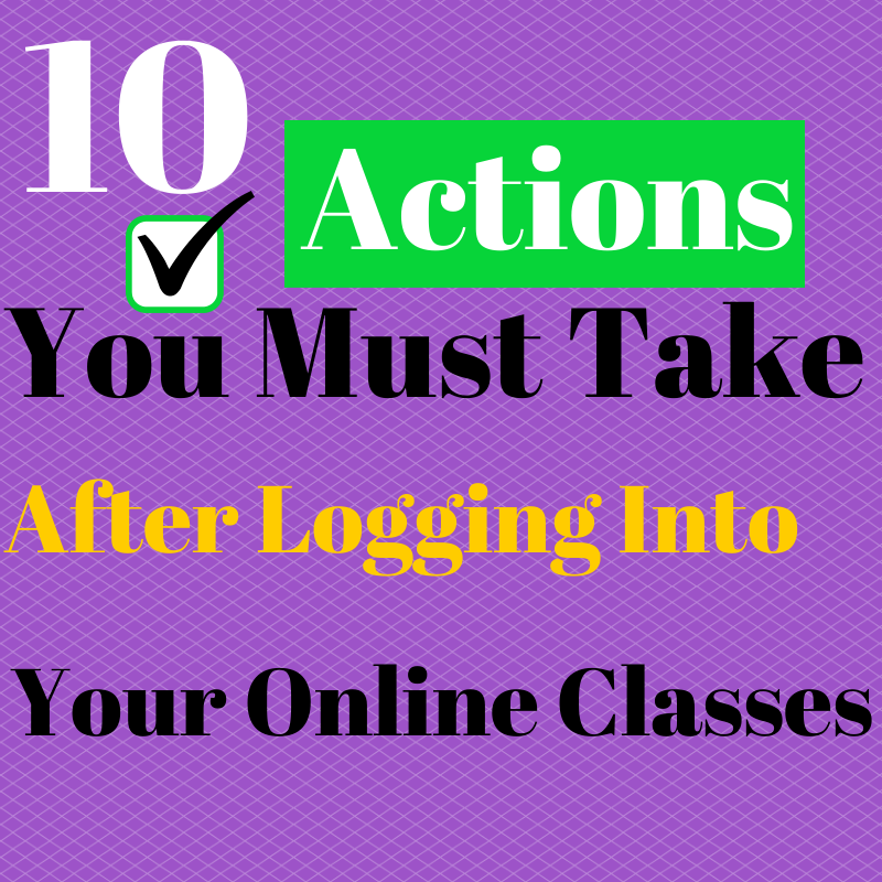 10 Actions You Must Take After Logging into Your Online Classes