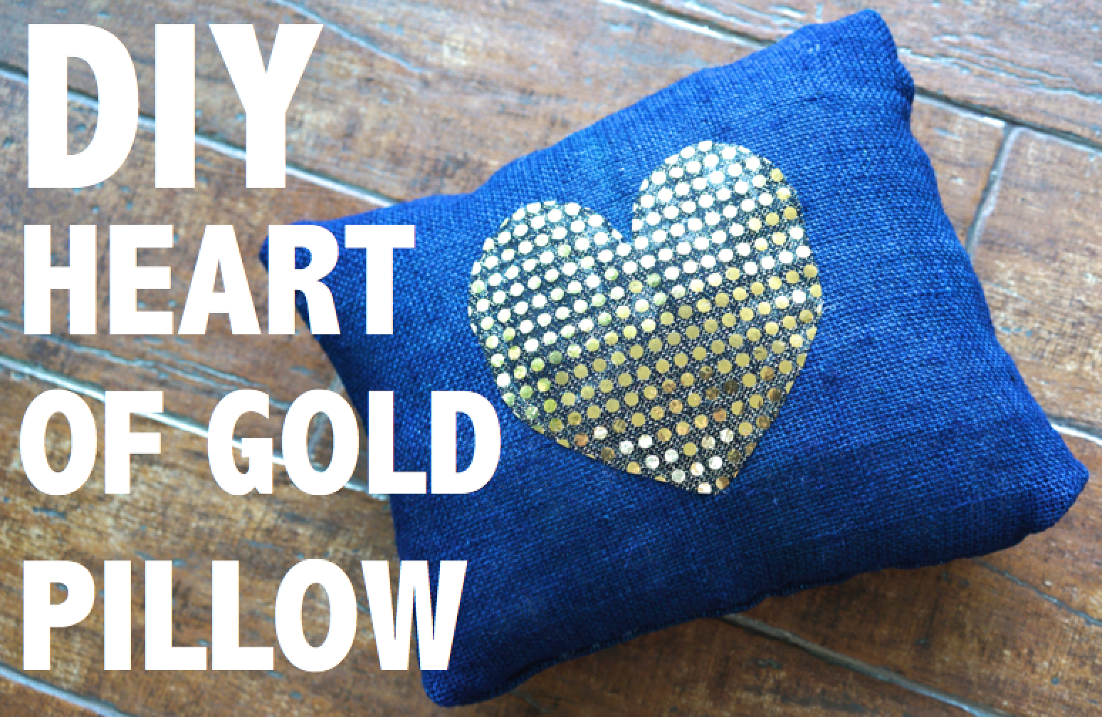 DIY Heart Of Gold Pillow