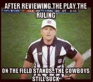 after reviewing the play the ruling on the field stands... the cowboys still suck