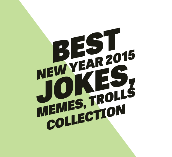 best new year 2015 trolls,jokes and memes collection