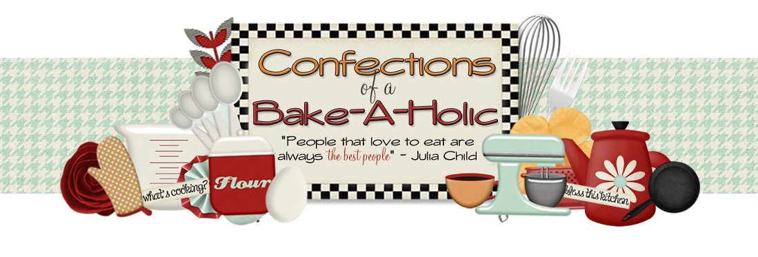 Confections Of A Bake-A-Holic