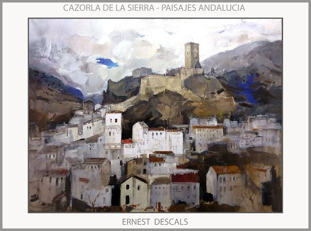 CAZORLA DE LA SIERRA-PINTURA-JAEN-ARTE-ANDALUCIA-PAISAJES-PUEBLOS-CASTILLO-PINTURAS-CUADROS-PINTOR-ERNEST DESCALS-