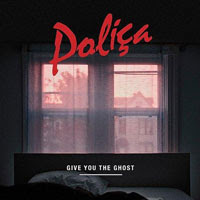 The Top 50 Albums of 2012: 11. Polica - Give You The Ghost