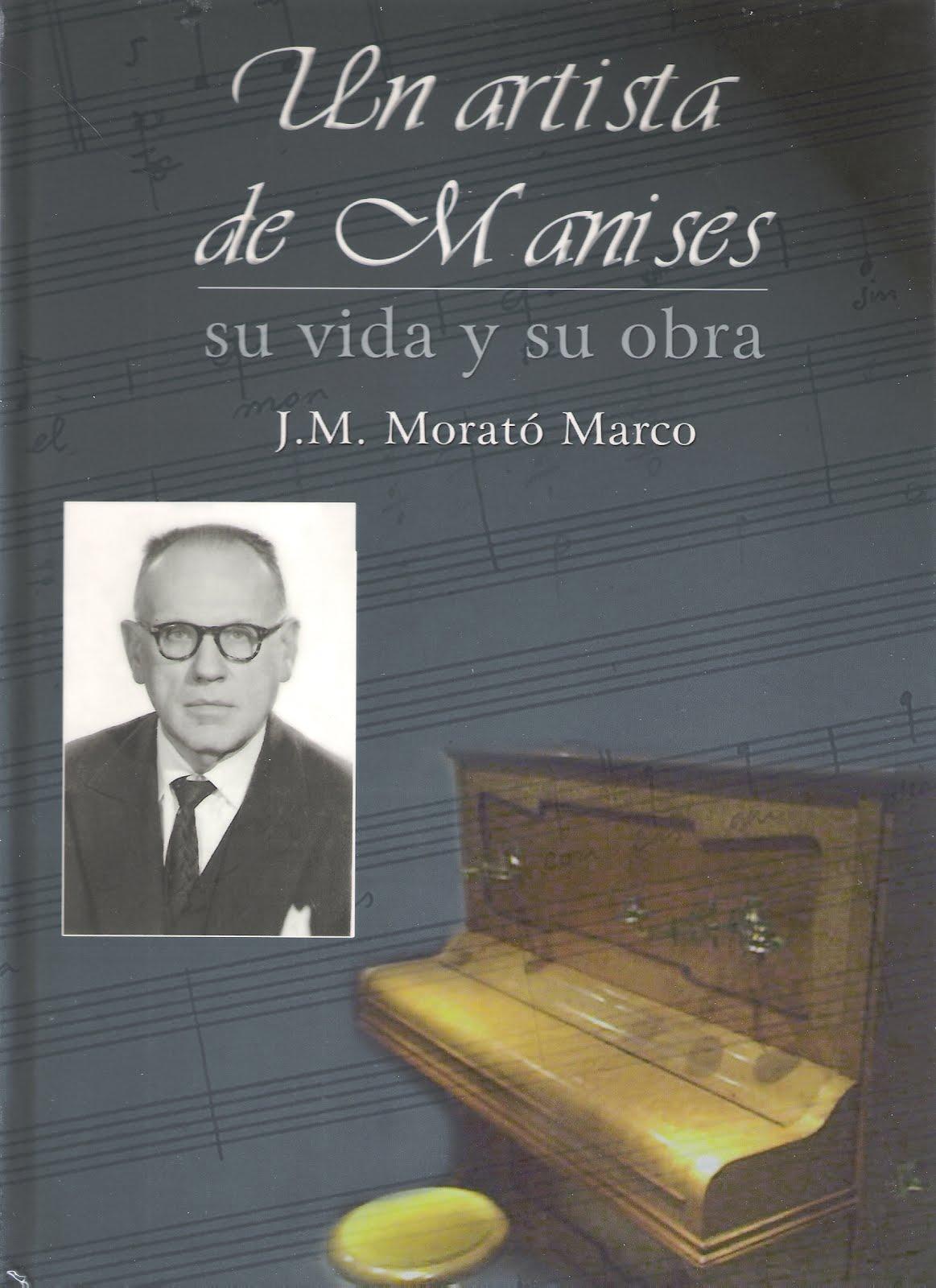 06.04.17 MANISERO ILUSTRE: JOSÉ MARÍA MORATÓ MARCO (MÚSICO-COMPOSITOR).