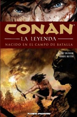 Portada Conan -  La Leyenda nº 0: Nacido en el campo de Batalla
