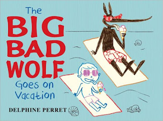 The Big Bad Wolf Goes On Vacation Book Cover