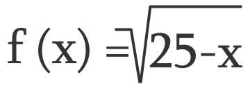 Descobrir domínio da função raiz de 25 menos x