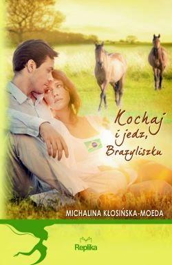 """""""Kochaj i jedz, Brazyliszku"""" Michalina Kosińska-Moeda"""