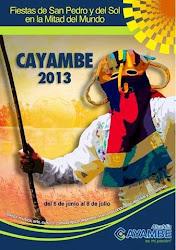VIVE LAS FIESTAS DEL SOL EN LA MITAD DEL MUNDO 2013              CAYAMBE TE ESPERA
