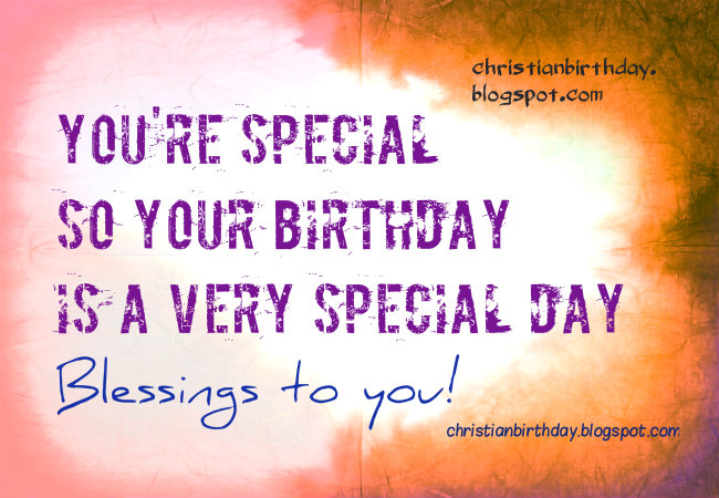 Christian Card Blessings to You, Happy Birthday. free images, nice free christian quotes for man, woman on birthday. Congratulate Special person with christian phrases. Free bday card bless.