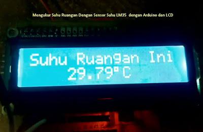 Cara Mengukur Suhu Ruangan Dengan Sensor Suhu LM35  dengan Arduino dan LCD