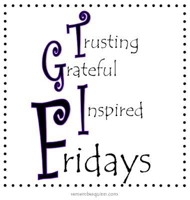 Trusting, Grateful, Inspired Fridays