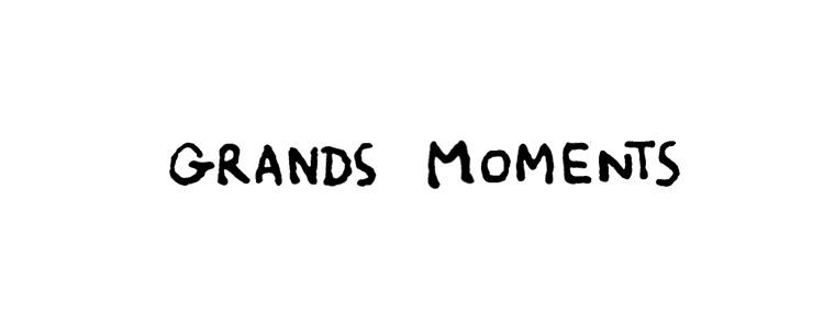 grands moments