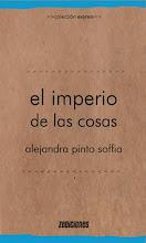 EL IMPERIO DE LAS COSAS - ALEJANDRA PINTO SOFFIA