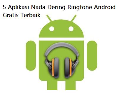 5 Aplikasi Nada Dering Ringtone Android Gratis Terbaik