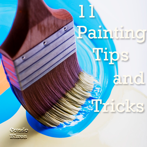 While we painted and before the pizza guy delivered we traded painting tips  and tricks  Some you may know  others you may not  Feel free to add your  tips in. Condo Blues  11 Painting Tips and Tricks