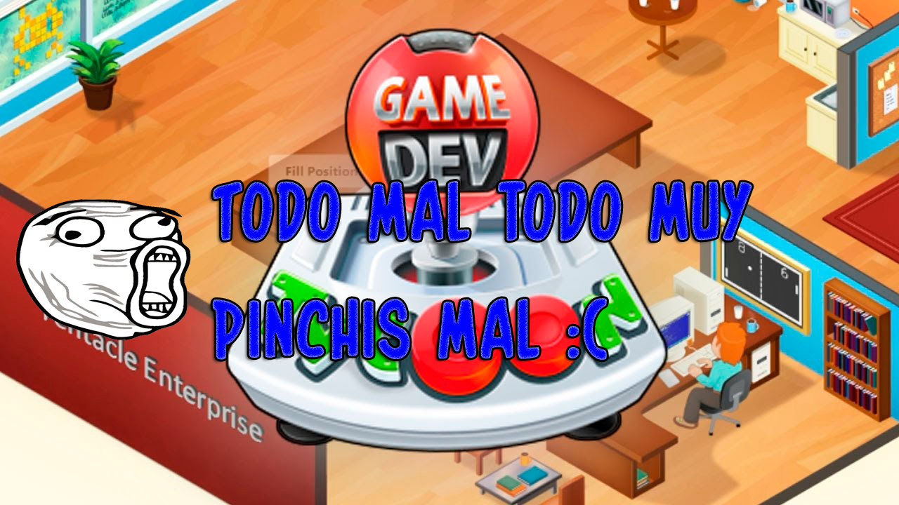 Game Dev Tycoon # 4 | Todo mal, todo muy pinchis mal :(