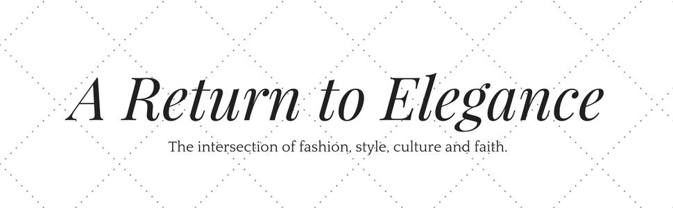 A Return to Elegance