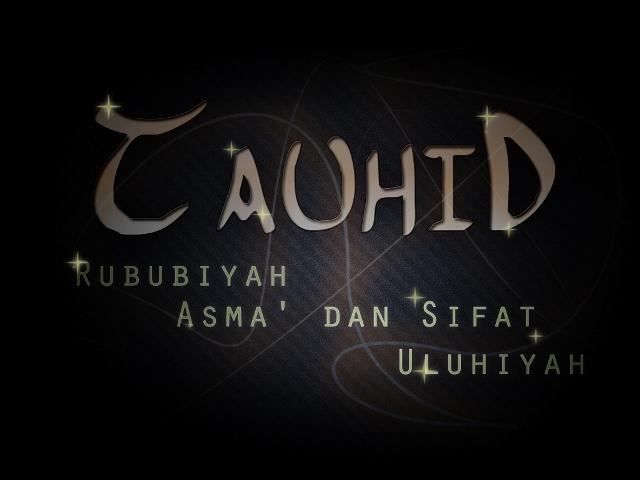 TAUHID DALAM AQIDAH ISLAM