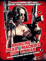 Regarder Bring Me The Head Of The Machine Gun Woman en streaming
