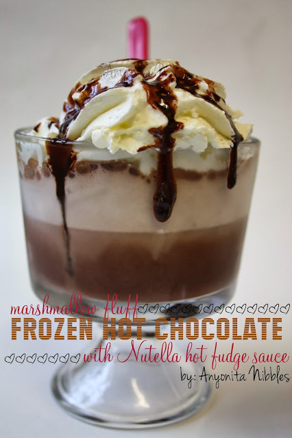 Frozen Hot Chocolate with Marshmallow Fulff & Nutella Hot Fudge Sauce from www.anyonita-nibbles.com