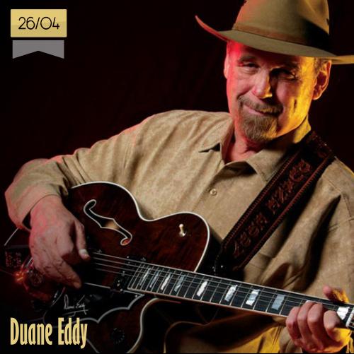 26 de abril | Duane Eddy - @DuaneEddy | Info + vídeos