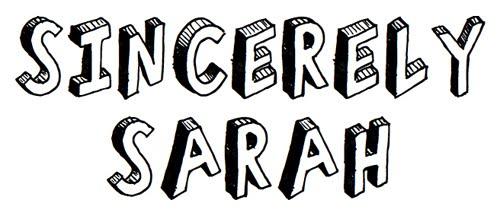 Sincerely Sarah